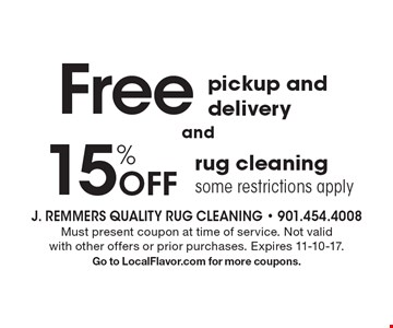 15% Off rug cleaning some restrictions apply. Free pickup and delivery. Must present coupon at time of service. Not valid with other offers or prior purchases. Expires 11-10-17. Go to LocalFlavor.com for more coupons.