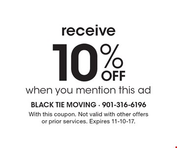 Receive 10% Off when you mention this ad. With this coupon. Not valid with other offers or prior services. Expires 11-10-17.