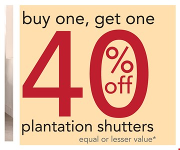 40% Off Buy One, Get One Plantation Shutters
