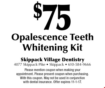 $75 Opalescence Teeth Whitening Kit. Please mention coupon when making your appointment. Please present coupon when purchasing. With this coupon. May not be used in conjunction with dental insurance. Offer expires 11-1-17.
