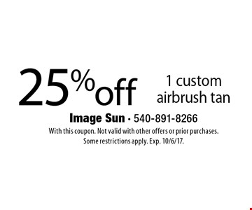 25% off 1 custom airbrush tan. With this coupon. Not valid with other offers or prior purchases. Some restrictions apply. Exp. 10/6/17.