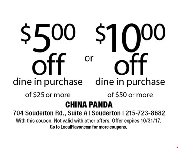 $5.00 off dine in purchase of $25 or more or $10.00 off dine in purchase of $50 or more. With this coupon. Not valid with other offers. Offer expires 10/31/17. Go to LocalFlavor.com for more coupons.