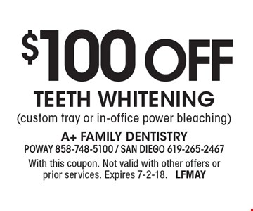 $100 OFF teeth whitening (custom tray or in-office power bleaching). With this coupon. Not valid with other offers or prior services. Expires 7-2-18. LFMAY