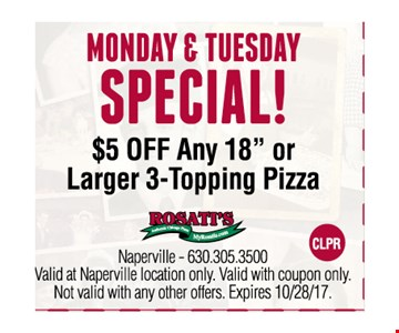 Monday & Tuesday Special ! - $5 OFF any 18