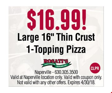 $16.99 large 16 inch thin crust 1 topping pizza