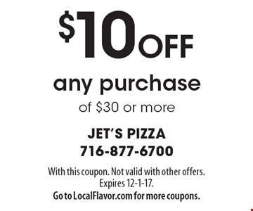 $10 Off any purchase of $30 or more. With this coupon. Not valid with other offers. Expires 12-1-17. Go to LocalFlavor.com for more coupons.