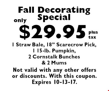 only $29.95 plus tax Fall Decorating Special. 1 Straw Bale, 18