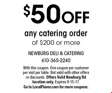 $50 OFF any catering order of $200 or more. With this coupon. One coupon per customer per visit per table. Not valid with other offers or discounts. Offers Valid Newburg Rd location only. Expires 9-15-17. Go to LocalFlavor.com for more coupons.