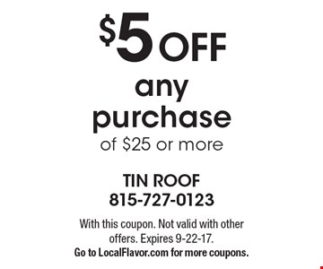 $5 Off any purchase of $25 or more. With this coupon. Not valid with otheroffers. Expires 9-22-17.Go to LocalFlavor.com for more coupons.