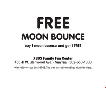 FREE MOON BOUNCE. Buy 1 moon bounce and get 1 free. Offer valid every day thru 1-17-18. This offer may not be combined with other offers.
