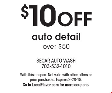 $10 off auto detail over $50. With this coupon. Not valid with other offers or prior purchases. Expires 2-28-18. Go to LocalFlavor.com for more coupons.