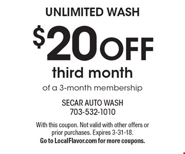 Unlimited wash: $20 off third month of a 3-month membership. With this coupon. Not valid with other offers or prior purchases. Expires 3-31-18. Go to LocalFlavor.com for more coupons.