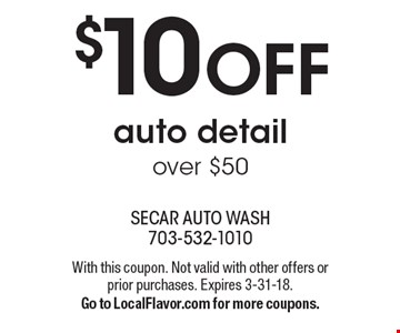$10 off auto detail over $50. With this coupon. Not valid with other offers or prior purchases. Expires 3-31-18. Go to LocalFlavor.com for more coupons.
