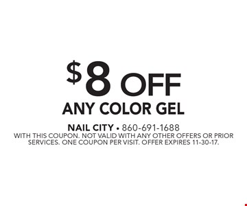 $8 Off Any Color Gel. With this coupon. Not valid with any other offers or prior services. One coupon per visit. Offer expires 11-30-17.