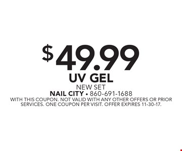 $49.99 UV Gel New Set. With this coupon. Not valid with any other offers or prior services. One coupon per visit. Offer expires 11-30-17.