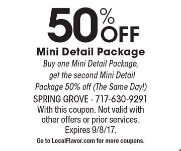 50% Off Mini Detail Package, Buy one Mini Detail Package, get the second Mini Detail Package 50% off (The Same Day!). With this coupon. Not valid with other offers or prior services. Expires 9/8/17. Go to LocalFlavor.com for more coupons.