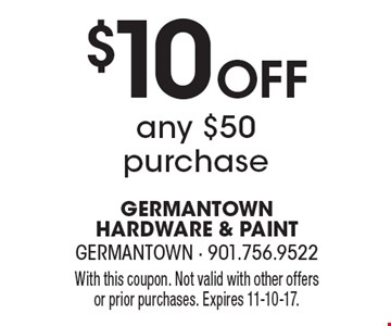 $10 Off Any $50 Purchase. With this coupon. Not valid with other offers or prior purchases. Expires 11-10-17.
