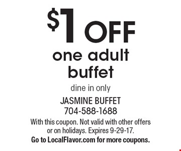 $1 off one adult buffet, dine in only. With this coupon. Not valid with other offers or on holidays. Expires 9-29-17. Go to LocalFlavor.com for more coupons.