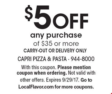 $5 Off any purchase of $35 or more. CARRY-OUT OR DELIVERY ONLY. With this coupon. Please mention coupon when ordering. Not valid with other offers. Expires 9/29/17. Go to LocalFlavor.com for more coupons.