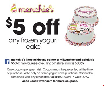 $5 off any frozen yogurt cake. One coupon per guest visit. Coupon must be presented at the time of purchase. Valid only on frozen yogurt cake purchase. Cannot be combined with any other offer. Valid thru 10/27/17. CLIPFROYO Go to LocalFlavor.com for more coupons.
