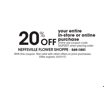20% OFF your entire in-store or online purchase online use coupon code TULIP2017 when placing order. With this coupon. Not valid with other offers or prior purchases. Offer expires 10/31/17.