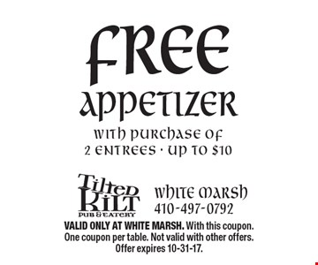 FREE APPETIZER WITH PURCHASE OF 2 ENTREES - UP TO $10. VALID ONLY AT WHITE MARSH. With this coupon. One coupon per table. Not valid with other offers. Offer expires 10-31-17.
