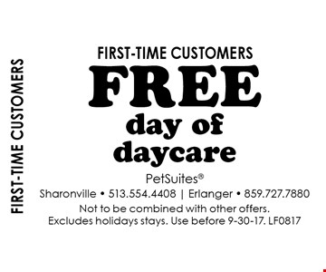 First-time customers. Free day of daycare first-time customers. Not to be combined with other offers. Excludes holidays stays. Use before 9-30-17. LF0817