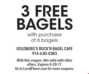 3 free bagels with purchase of 6 bagels. With this coupon. Not valid with other offers. Expires 9-29-17. Go to LocalFlavor.com for more coupons.