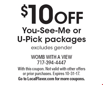 $10 off You-See-Me or U-Pick packages. Excludes gender. With this coupon. Not valid with other offers or prior purchases. Expires 10-31-17. Go to LocalFlavor.com for more coupons.