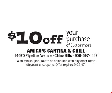$10 off your purchase of $50 or more. With this coupon. Not to be combined with any other offer, discount or coupons. Offer expires 9-22-17.