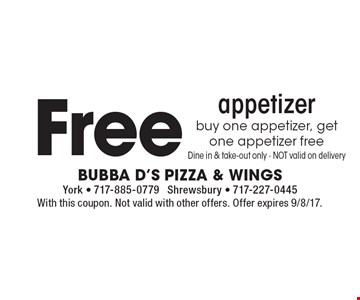 Free appetizer buy one appetizer, get one appetizer free Dine in & take-out only - NOT valid on delivery. With this coupon. Not valid with other offers. Offer expires 9/8/17.