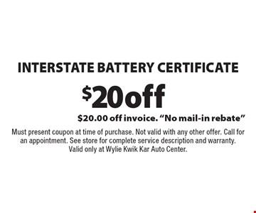$20 off interstate battery certificate $20.00 off invoice.