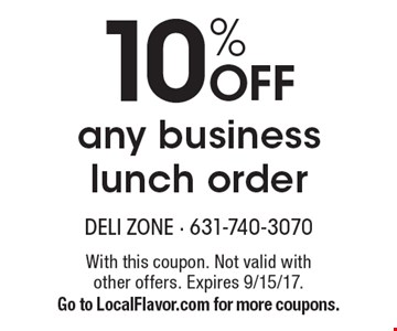 10% off any business lunch order. With this coupon. Not valid with other offers. Expires 9/15/17. Go to LocalFlavor.com for more coupons.