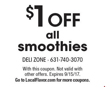 $1 off all smoothies. With this coupon. Not valid with other offers. Expires 9/15/17. Go to LocalFlavor.com for more coupons.