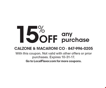 15% Off any purchase. With this coupon. Not valid with other offers or prior purchases. Expires 10-31-17. Go to LocalFlavor.com for more coupons.