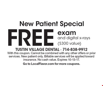 New Patient Special. Free exam and digital x-rays ($300 value). With this coupon. Cannot be combined with any other offers or prior services. New patient only. Billable services will be applied toward insurance. No cash value. Expires 10-13-17. Go to LocalFlavor.com for more coupons.