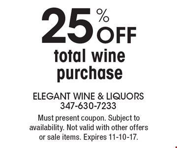 25% off total wine purchase. Must present coupon. Subject to availability. Not valid with other offers or sale items. Expires 11-10-17.