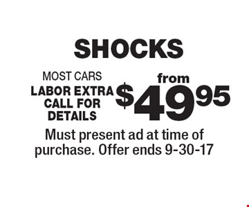 Shocks from $49.95 most cars labor extra call for details. Must present ad at time of purchase. Offer ends 9-30-17