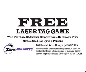 FREE LASER TAG GAME. With Purchase Of Another Game Of Same Or Greater Price. May Be Used For Up To 5 Persons. Must surrender coupon at time of payment. Cannot be combined with any other discounts or coupons. Cannot be used on prior purchases. Offer expires 10/20/17. CM