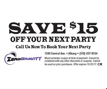 SAVE $15 OFF YOUR NEXT PARTY. Call Us Now To Book Your Next Party. Must surrender coupon at time of payment. Cannot be combined with any other discounts or coupons. Cannot be used on prior purchases. Offer expires 10/20/17. CM