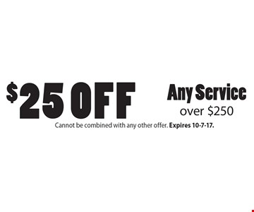 $25 Off Any Service Over $250. Cannot be combined with any other offer.  Expires 10-7-17.