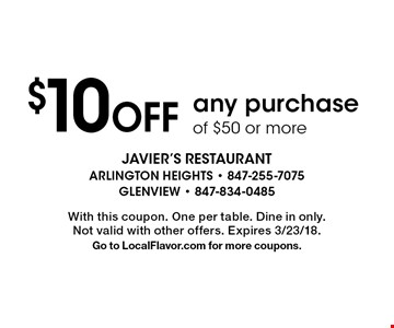 $10Off any purchase of $50 or more. With this coupon. One per table. Dine in only.Not valid with other offers. Expires 3/23/18. Go to LocalFlavor.com for more coupons.