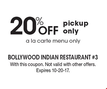 20% off pickup only. A la carte menu only. With this coupon. Not valid with other offers. Expires 10-20-17.