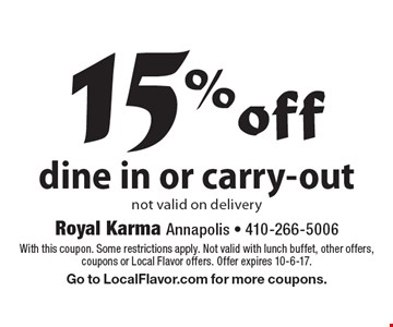 15%off dine in or carry-out. Not valid on delivery. With this coupon. Some restrictions apply. Not valid with lunch buffet, other offers, coupons or Local Flavor offers. Offer expires 10-6-17. Go to LocalFlavor.com for more coupons.