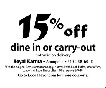 15% off dine in or carry-out. Not valid on delivery. With this coupon. Some restrictions apply. Not valid with lunch buffet, other offers, coupons or Local Flavor offers. Offer expires 2-9-18. Go to LocalFlavor.com for more coupons.
