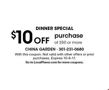 Dinner Special - $10 Off purchase of $50 or more. With this coupon. Not valid with other offers or prior purchases. Expires 10-6-17. Go to LocalFlavor.com for more coupons.