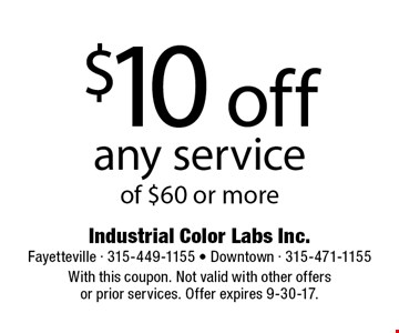 $10 off any service of $60 or more. With this coupon. Not valid with other offers or prior services. Offer expires 9-30-17.