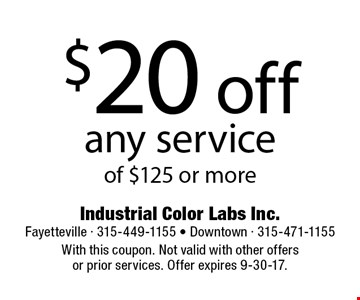 $20 off any service of $125 or more. With this coupon. Not valid with other offers or prior services. Offer expires 9-30-17.