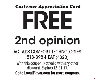 Customer Appreciation Card, free 2nd opinion. With this coupon. Not valid with any other discount. Expires 12-31-17. Go to LocalFlavor.com for more coupons.