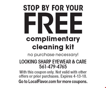 Stop by for your free complimentary cleaning kit, no purchase necessary! With this coupon only. Not valid with other offers or prior purchases. Expires 4-13-18. Go to LocalFlavor.com for more coupons.